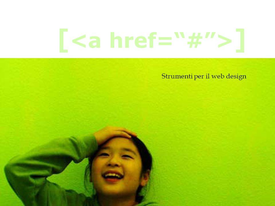 [<a href= # >] Strumenti per il web design